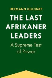 The Last Afrikaner Leaders: A Supreme Test of Power
