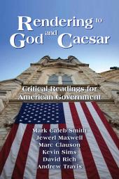 Rendering to God and Caesar: Critical Readings for American Government