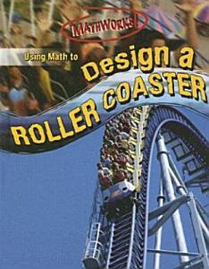 Using Math to Design a Roller Coaster Book