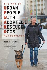 The Art Of Urban People With Adopted And Rescued Dogs Methodology