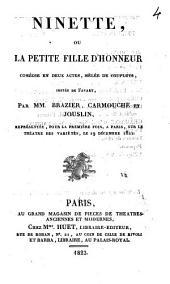 Ninette, ou la petite fille d'honneur: comédie en deux actes, mêlée de couplets, imitée de Favart