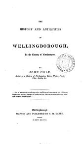 The history and antiquities of Wellingborough