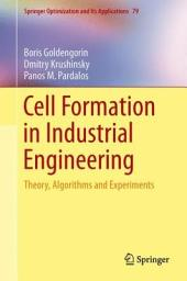 Cell Formation in Industrial Engineering: Theory, Algorithms and Experiments