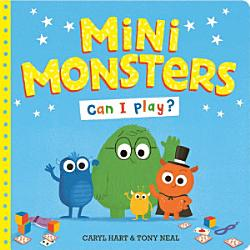 Mini Monsters Can I Play  Book PDF