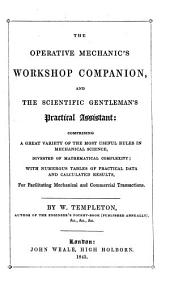 The operative mechanic's workshop companion, and the scientific gentleman's practical assistant