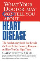 WHAT YOUR DOCTOR MAY NOT TELL YOU ABOUT  TM   HEART DISEASE PDF
