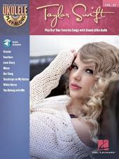 Taylor Swift (Songbook): Ukulele Play-Along, Volume 23