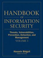 Handbook of Information Security, Threats, Vulnerabilities, Prevention, Detection, and Management