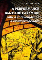 A performance bantu do caxambu: entre a ancestralidade e a contemporaneidade