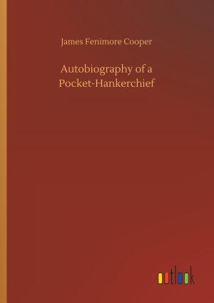 Autobiography of a Pocket-Hankerchief