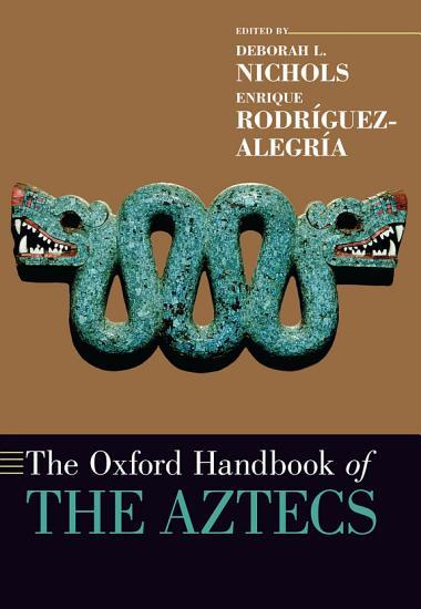 The Oxford Handbook of the Aztecs PDF
