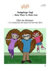 Câlin de Hérisson! Hedgehogs Hug! French Version: - Il y a beaucoup des façons de faire des câlins Hedgehogs Hug!
