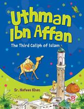 Uthman Ibn Affan: The Third Caliph of Islam (Goodword)