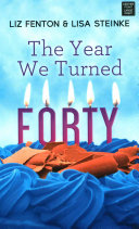 The Year We Turned Forty