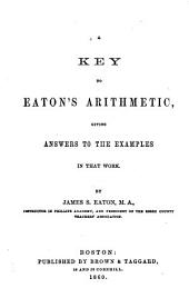 A Key to Eaton's Arithmetic: Giving Answers to the Examples in that Work