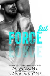 Forceful (FREE, Enemies to Lovers, Military Romance, Shameless Series)