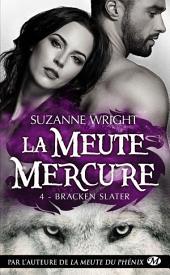 Bracken Slater: La Meute Mercure, Volume4