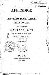 Appendice al trattato degli alberi della Toscana del dottore Gaetano Savi professore di botanica nella I. e R. Univ. di Pisa