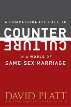 A Compassionate Call to Counter Culture in a World of Same Sex Marriage PDF