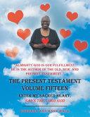 The Present Testament Volume Fifteen