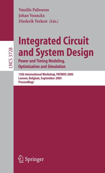 Integrated Circuit and System Design  Power and Timing Modeling  Optimization and Simulation PDF