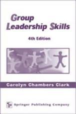 Group Leadership Skills for Nurses & Health Professionals, Fifth Edition