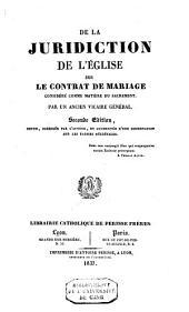 De la juridiction de l'église sur le contrat de mariage considéré comme matière du sacrement