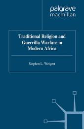 Traditional Religion and Guerrilla Warfare in Modern Africa