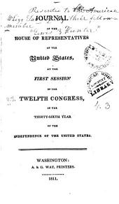 Journal of the House of Representatives of the United States, at the first session of the twelfth Congress, in the thirty-sixth year of the independence of the United States