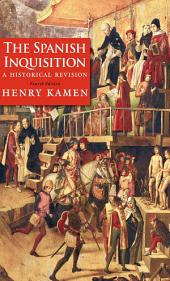 The Spanish Inquisition: A Historical Revision, Fourth Edition, Edition 4