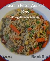 Reis: 20 vegetarische Rezepte