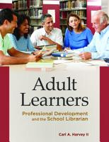 Adult Learners  Professional Development and the School Librarian PDF
