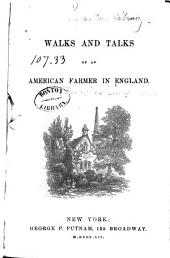 Walks and Talks of an American Farmer in England: Volume 1