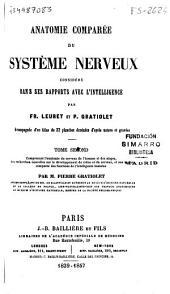 Anatomie comparée du système nerveux considerée dans ses rapports avec l'intelligence...