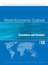 World Economic Outlook, October 2013: Transitions and Tensions