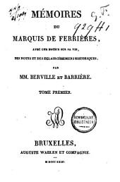Mémoires du marquis de Ferrières: avec une notice sur sa vie, des notes et des éclaircissements historiques, Volume1