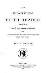 The Franklin Fifth Reader: For the Use of Public and Private Schools : with an Introductory Treatise on Elocution by Mark Bailey