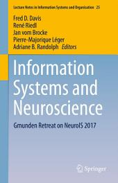 Information Systems and Neuroscience: Gmunden Retreat on NeuroIS 2017