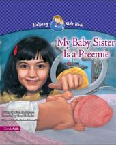 My Baby Sister Is a Preemie