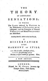 The Theory of Agreeable Sensations ... Including Likewise a Dissertation Upon Harmony of Stile. A New Ed. - London, W. Owen 1774