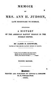 Memoir of Mrs. Ann H. Judson, Late Missionary to Burmah: Including a History of the American Baptist Mission in the Burman Empire