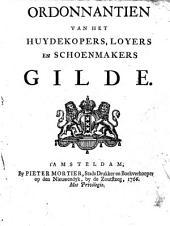 Ordonnantien van het huydekopers, loyers en schoenmakers gilde: Volume 1