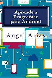 Aprende a Programar para Android: 2ª Edición