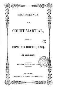 Proceedings of a Court martial  Held on Edmond Roche  Esq  of Kildinan  Monday  August 13th 1798 PDF