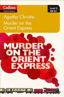 Murder on the Orient Express  B1  Collins Agatha Christie ELT Readers