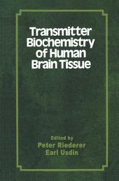 Transmitter Biochemistry of Human Brain Tissue: Proceedings of the Symposium held at the 12th CINP Congress, Göteborg, Sweden, June, 1980