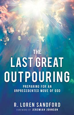The Last Great Outpouring