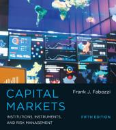 Capital Markets: Institutions, Instruments, and Risk Management, Edition 5