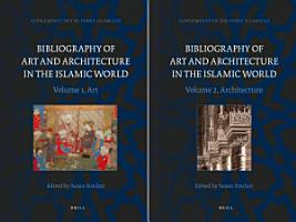 Bibliography of Art and Architecture in the Islamic World  2 vol  set  PDF