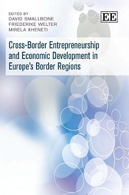 Cross Border Entrepreneurship and Economic Development in Europe s Border Regions